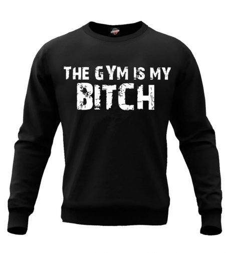 Bluza The Gym is My Bitch (czarna bez kaptura)